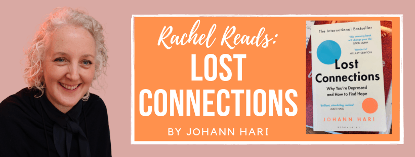 Rachel Reads (Book Review): 'Lost Connections, Why You're
