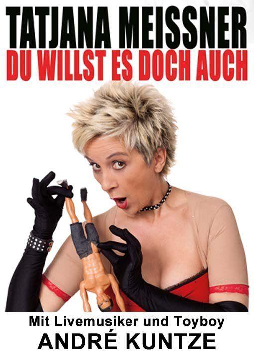 Tatjana Meissner - DU WILLST ES DOCH AUCH Comedy