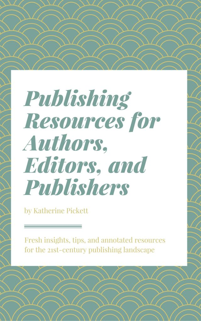Publishing Resources for Authors, Editors, and Publishers