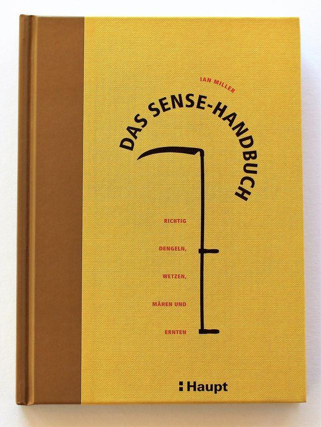 Dengeln: Die Kunst, Sense und Sichel zu schärfen (German Edition)
